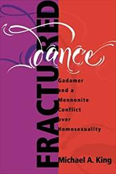 Fractured Dance: Gadamer and a Mennonite Conflict Over Homosexuality 7785395
