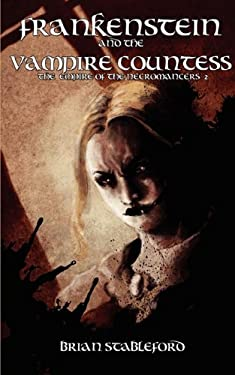 Frankenstein and the Vampire Countess (the Empire of the Necromancers 2) 9781934543894
