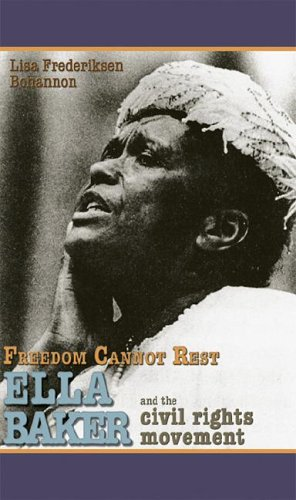 Freedom Cannot Rest: Ella Baker and the Civil Rights Movement 9781931798716
