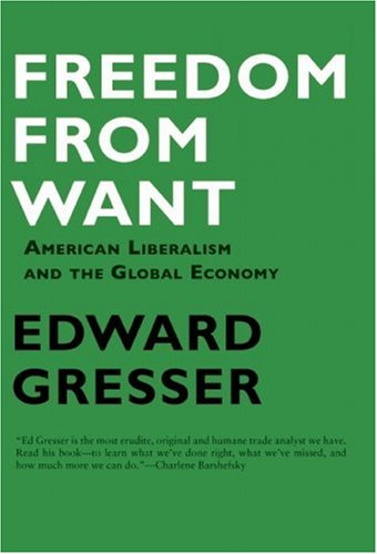 Freedom from Want: American Liberalism and the Global Economy 9781933368627