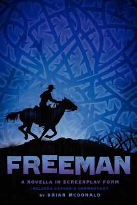Freeman - A Novella in Screenplay Form 9781935961215