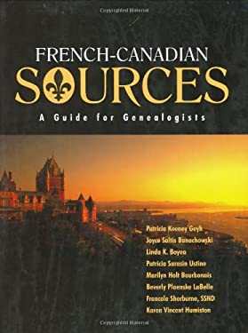 French Canadian Sources: A Guide for Genealogists 9781931279017