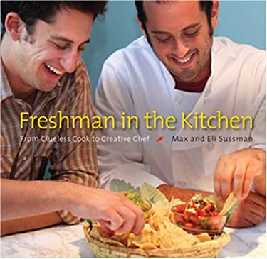 Freshman in the Kitchen: From Clueless Cook to Creative Chef 9781932399189