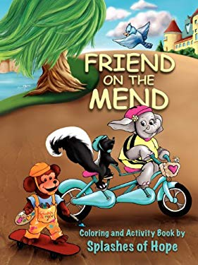 Friend on the Mend: Coloring and Activity Book 9781935905066
