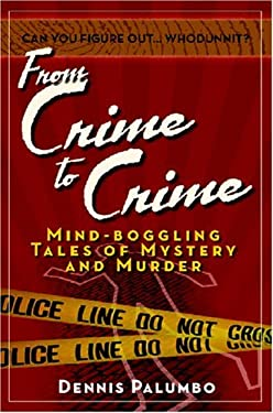 From Crime to Crime: Mind-Boggling Tales of Mystery and Murder 9781931290609