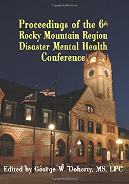 From Crisis to Recovery: Proceedings of the 6th Rocky Mountain Region Disaster Mental Health Conference 9781932690569