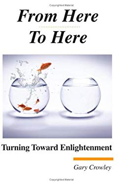 From Here to Here: Turning Toward Enlightenment 9781933983011