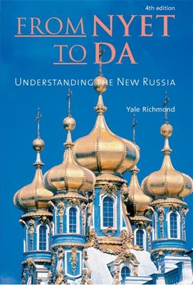 From Nyet to Da: Understanding the New Russia 9781931930598