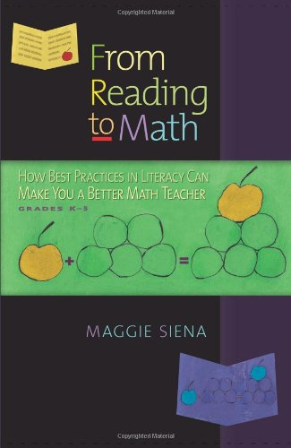 From Reading to Math: How Best Practices in Literacy Can Make You a Better Math Teacher, Grades K-5 9781935099048
