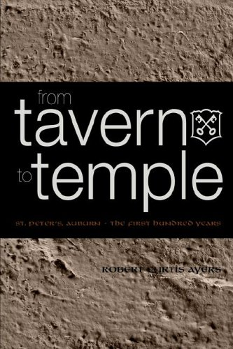 From Tavern to Temple, St. Peter's Church, Auburn: The First Century 9781932842135