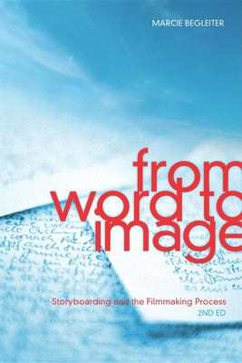 From Word to Image: Storyboarding and the Filmmaking Process 9781932907674