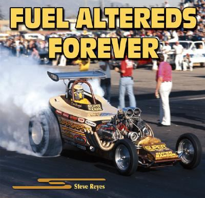 Fuel Altereds Forever 9781932494754