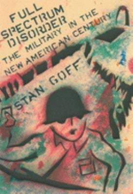 Full Spectrum Disorder: The Military in the New American Century 9781932360127