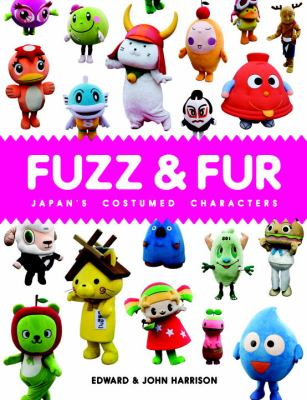 Fuzz & Fur: Japan's Costumed Characters 9781935613121