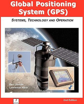GPS Quick Course 2nd Edition, Systems, Technology and Operation 9781932813302