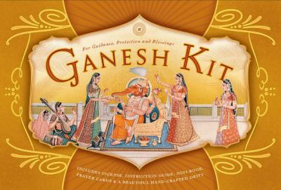 Ganesh Kit: For Guidance, Protection, and Blessings 9781932771329