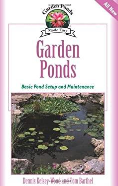 Garden Ponds: Basic Pond Setup and Maintenance 9781931993692