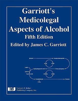 Garriott's Medicolegal Aspects of Alcohol 9781933264585