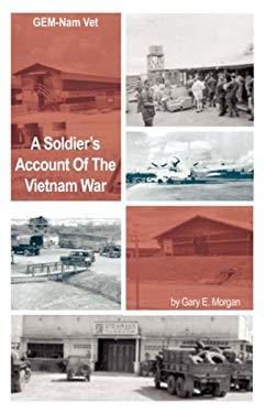 Gem-Nam Vet: A Soldier's Account of the Vietnam War 9781934020043