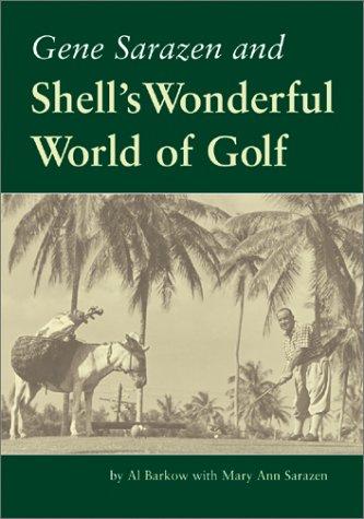 Gene Sarazen and Shell's Wonderful World of Golf 9781932202052