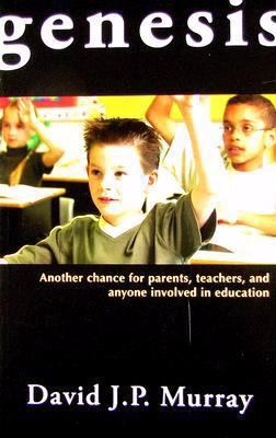 Genesis: Another Chance for Parents, Teachers and Anyone Involved in Education 9781933271118