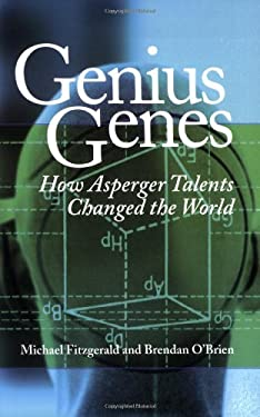 Genius Genes: How Asperger Talents Changed the World 9781931282444