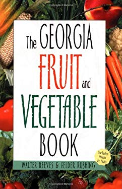 Georgia Fruit & Vegetable Book 9781930604544