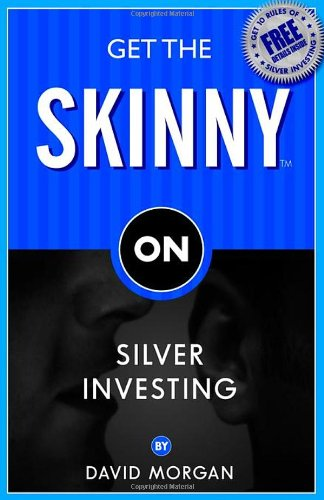 Get the Skinny on Silver Investing 9781933596792