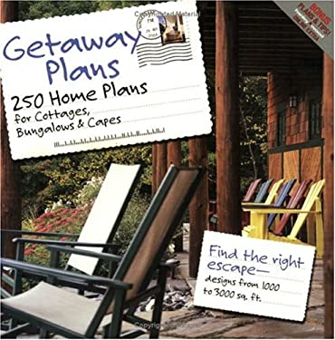 Getaway Plans: 250 Home Plans for Cottages, Bungalows, and Capes 9781931131377
