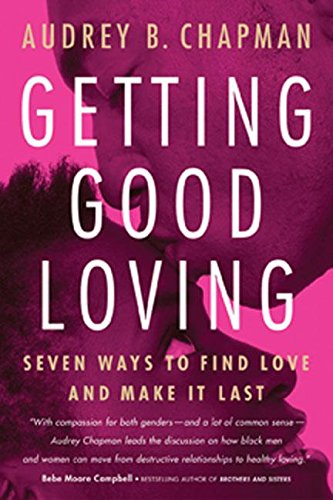 Getting Good Loving: Seven Ways to Find Love and Make It Last 9781932841039