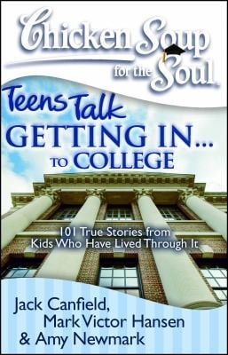 Getting In... to College: 101 True Stories from Kids Who Have Lived Through It 9781935096276