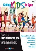 Getting Kids in Sync: Sensory Motor Activities to Help Children Develop Body Awareness and Integrate Their Senses 9781935567059