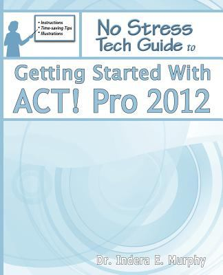 Getting Started with ACT! Pro 2012 9781935208174