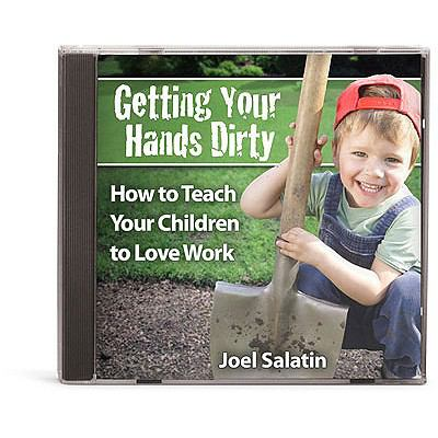 Getting Your Hands Dirty: How to Teach Your Children to Love Work 9781933431901