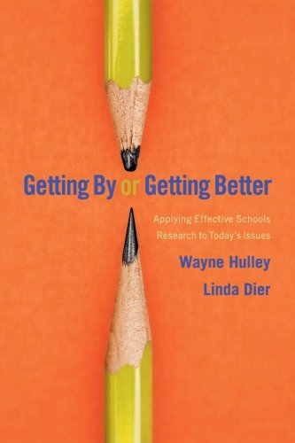 Getting by or Getting Better: Applying Effective Schools Research to Today's Issues 9781934009406