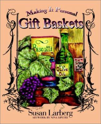 Gift Baskets: Making It Personal 9781932047752