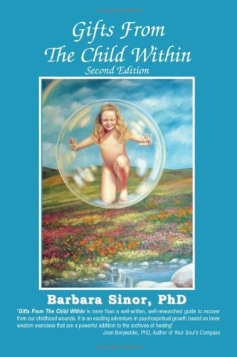 Gifts from the Child Within: Self-Discovery and Self-Recovery Through Re-Creation Therapy, 2nd Edition 9781932690460
