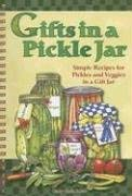 Gifts in a Pickle Jar: Simple Recipes for Pickles and Veggies in a Gift Jar [With Sticker Labels]