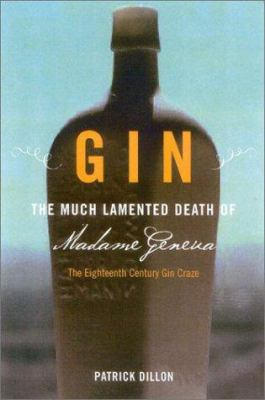 Gin: The Much Lamented Death of Madam Geneva 9781932112009