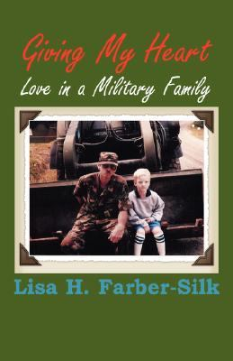 Giving My Heart: Love in a Military Family 9781932690446