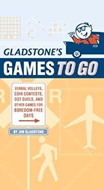 Gladstone's Games to Go: Verbal Volleys, Coin Contests, Dot Duels, and Other Games for Boredom-Free Days