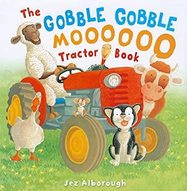 The Gobble, Gobble, Moooooo Tractor Book 9781935279662