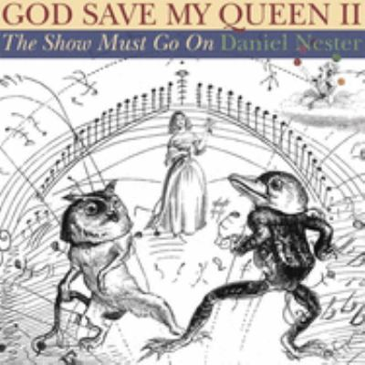 God Save My Queen II: The Show Must Go on 9781932360516