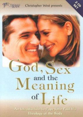 God, Sex and the Meaning of Life 2D: An Introduction to Pope John Paul II's Theology of the Body 9781932631050
