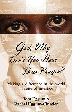 God, Why Don't You Hear Their Prayer?: Making a Difference in Spite of Injustice 9781933204536