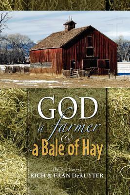 God, a Farmer & a Bale of Hay 9781931178587