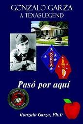 Gonzalo Garza - A Texas Legend: Pas Por Aqu