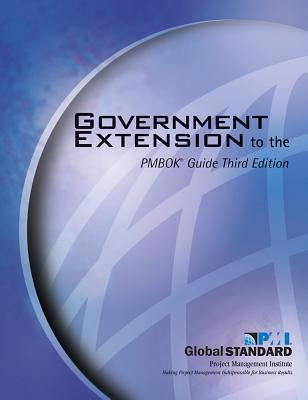 Government Extension to the PMBOK Guide 9781930699915