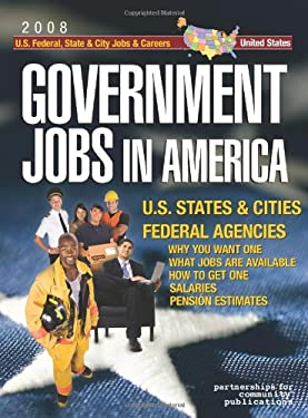 Government Jobs in America: [2012] U.S. State & City and U.S. Federal Jobs & Careers - With Job Titles, Salaries & Pension Estimates - Why You Wan 9781933639536