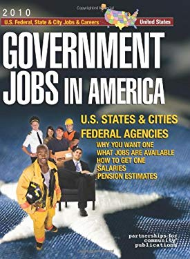Government Jobs in America: [2012] Jobs in U.S. States & Cities and U.S. Federal Agencies with Job Titles, Salaries & Pension Estimates - Why You 9781933639574